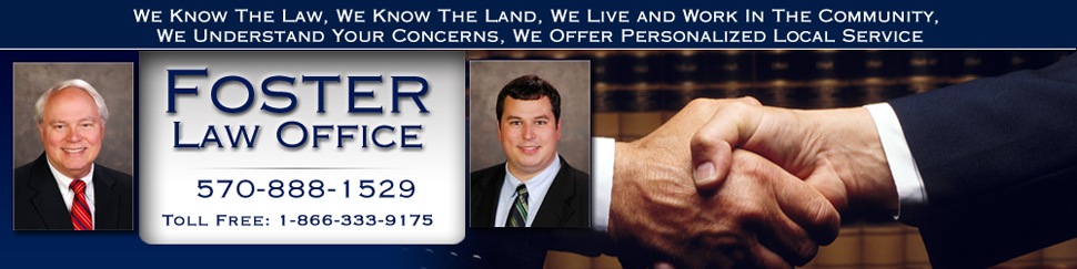 Foster Law Office Bradford County, PA | Attorney